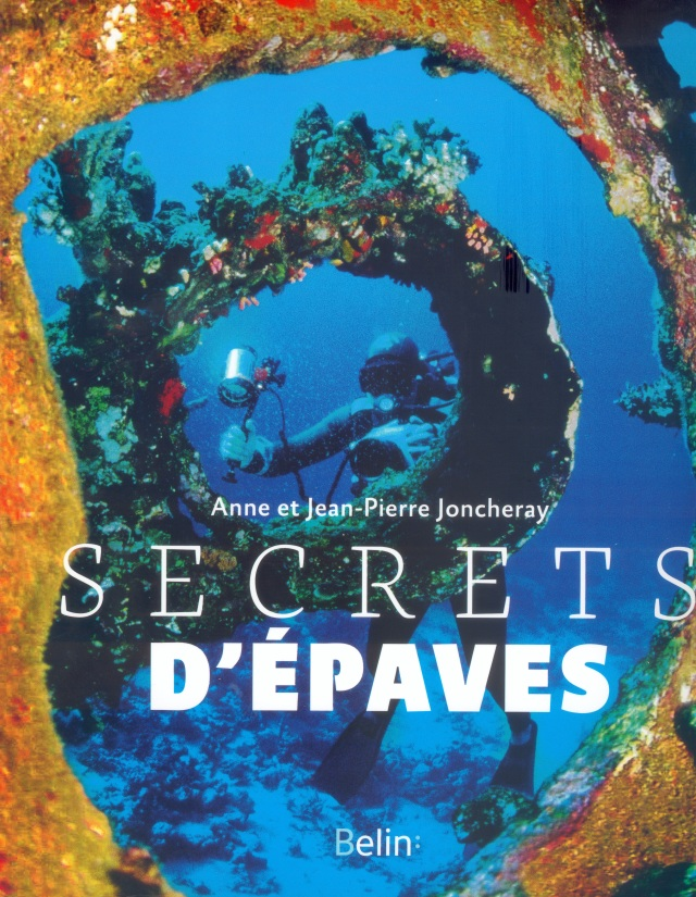 """SECRETS D'EPAVES"" de Anne et Jean-Pierre Joncheray Editions Belin. Fonds documentaire du musée. Don Editions Belin."